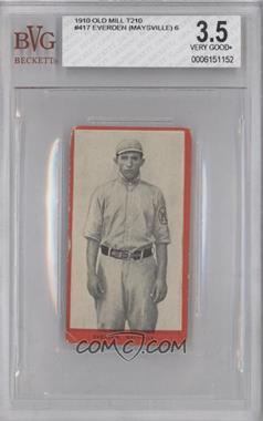 1910 Old Mill Tobacco T210 #417 - Berney Everden [BVG3.5]