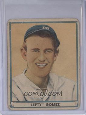 1941 Play Ball - [Base] #72 - Lefty Gomez [PoortoFair]