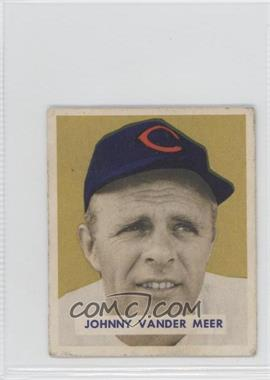 1949 Bowman - [Base] - Gray Backs #128 - Johnny Vander Meer [GoodtoVG‑EX]