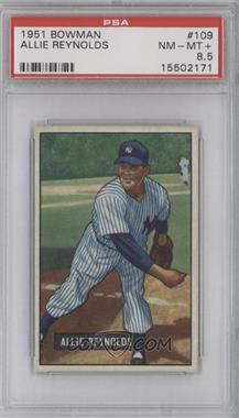 1951 Bowman - [Base] #109 - Allie Reynolds [PSA8.5]