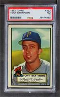 Tony Bartirome [PSA 7]