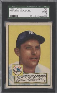 1952 Topps #99 - Gene Woodling [SGC50]