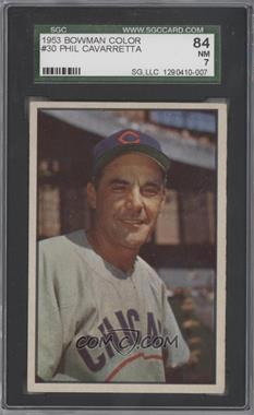 1953 Bowman Color - [Base] #30 - Phil Cavarretta [SGC 84]