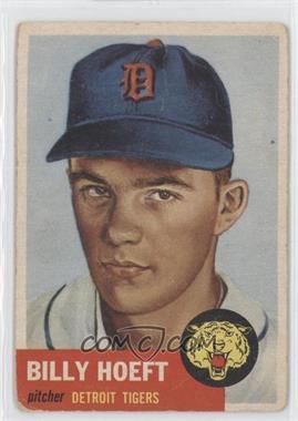 1953 Topps - [Base] #165 - Billy Hoeft [GoodtoVG‑EX]