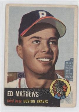 1953 Topps - [Base] #37 - Ed Mathews [GoodtoVG‑EX]