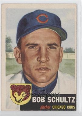 1953 Topps #144 - Bob Schultz