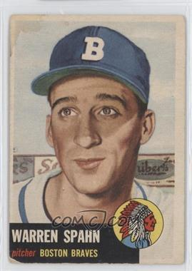 1953 Topps #147 - Warren Spahn [Good to VG‑EX]