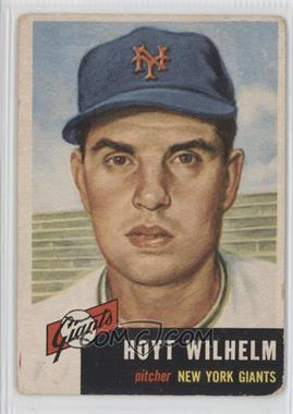1953 Topps #151 - Hoyt Wilhelm [Good to VG‑EX]