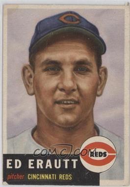 1953 Topps #226 - Eddie Erautt