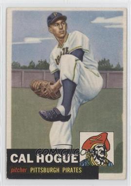 1953 Topps #238 - Cal Hogue
