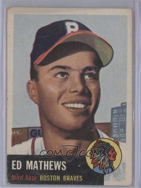 1953 Topps #37 - Ed Mathews [Good to VG‑EX]