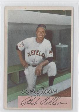 1954 Bowman #132 - Bob Feller