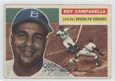 1956 Topps #101.1 - Roy Campanella (Gray Back) [Poor to Fair]