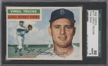 1956 Topps #117.1 - Virgil Trucks (Gray Back) [SGC88]