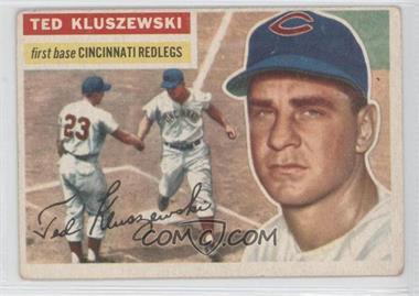 1956 Topps #25.2 - Ted Kluszewski (white back) [GoodtoVG‑EX]
