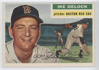 1956 Topps #284 - Ike Delock