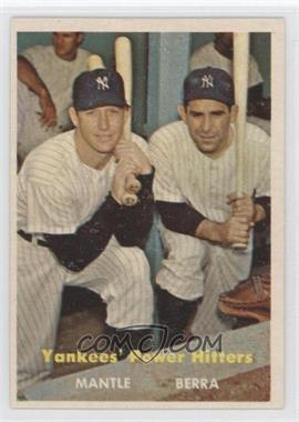 1957 Topps - [Base] #407 - Yankees' Power Hitters (Mickey Mantle, Yogi Berra)
