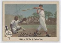 1946 - Off To A Flying Start (Ted Williams)