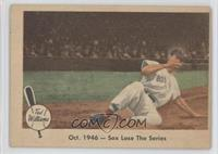 Oct. 1946- Sox lose the Series