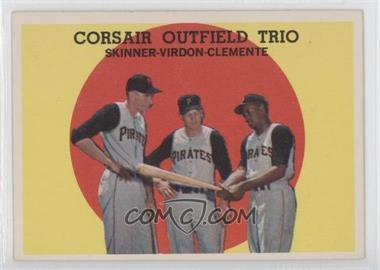 1959 Topps - [Base] #543 - Corsair Outfield Trio (Bob Skinner, Bill Virdon, Roberto Clemente)