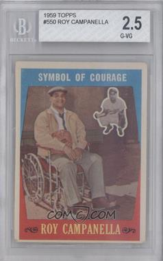 1959 Topps - [Base] #550 - Roy Campanella [BGS 2.5]