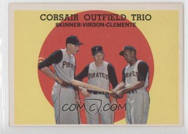 1959 Topps #543 - Corsair Outfield Trio (Bob Skinner, Bill Virdon, Roberto Clemente)