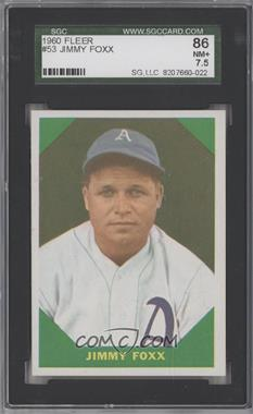 1960 Fleer - [Base] #53 - Jimmie Foxx [SGC 86]