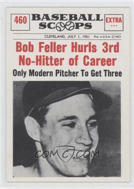 1961 Nu-Cards Baseball Scoops - [Base] #460 - Bob Feller