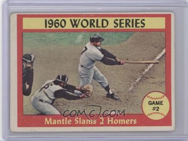 1961 Topps #307 - 1960 World Series Game #2 - Mantle Slams 2 Homers