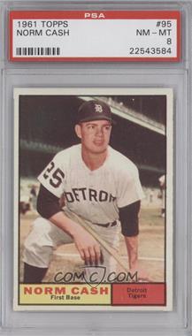 1961 Topps #95 - Norm Cash [PSA8]