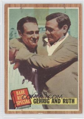 1962 Topps - [Base] #140.2 - Babe Ruth Special (Lou Gehrig, Babe Ruth) (Green Tint)
