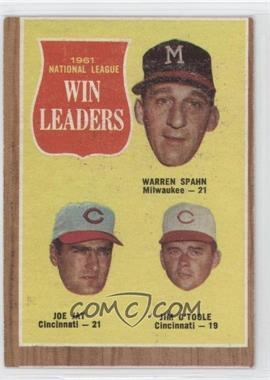 1962 Topps - [Base] #58 - 1961 National League Win Leaders (Warren Spahn, Joe Jay, Jim O'Toole)