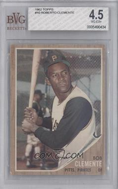 1962 Topps #10 - Roberto Clemente [BVG 4.5]