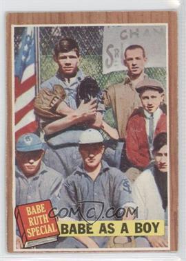 1962 Topps #135 - Babe as a Boy (Babe Ruth) [GoodtoVG‑EX]