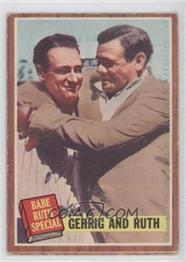 1962 Topps #140.1 - Babe Ruth Special (Lou Gehrig, Babe Ruth)
