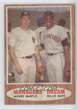 1962 Topps #18 - Managers' Dream (Mickey Mantle, Willie Mays)