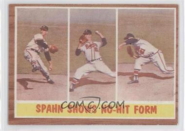 1962 Topps #312 - Spahn Shows No-Hit Form (Warren Spahn)