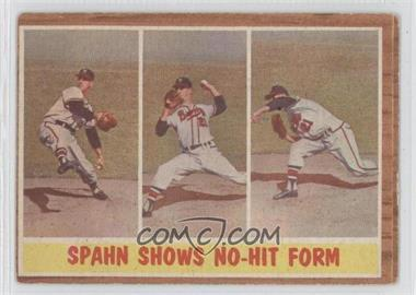 1962 Topps #312 - Spahn Shows No-Hit Form (Warren Spahn)