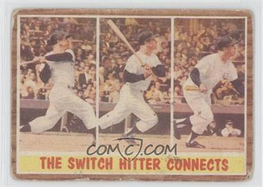 1962 Topps #318 - The Switch Hitter Connects (Mickey Mantle) [Good to VG‑EX]