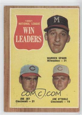 1962 Topps #58 - 1961 National League Win Leaders (Warren Spahn, Joe Jay, Jim O'Toole) [Good to VG‑EX]
