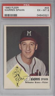 1963 Fleer #45 - Warren Spahn [PSA 6]