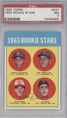 1963 Topps #537 - Rookie Stars (Pete Rose, Ken McMullin, Pedro Gonzalez, Al Weis) [PSA7]