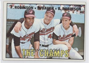 1967 Topps - [Base] #1 - The Champs (Frank Robinson, Hank Bauer, Brooks Robinson) [GoodtoVG‑EX]