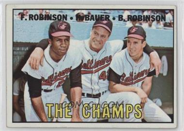 1967 Topps - [Base] #1 - The Champs (Frank Robinson, Hank Bauer, Brooks Robinson)