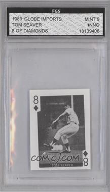 1969 Globe Imports Playing Cards - Gas Station Issue [Base] #8D - Tom Seaver [ENCASED]