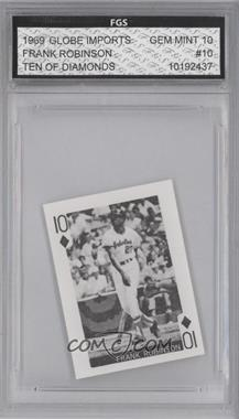 1969 Globe Imports Playing Cards Gas Station Issue [Base] #10D - Frank Robinson [ENCASED]