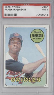 1969 Topps - [Base] #250 - Frank Robinson [PSA7]