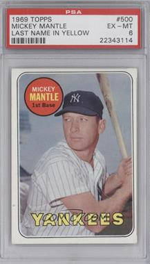 1969 Topps #500.1 - Mickey Mantle (Last Name in Yellow) [PSA6]