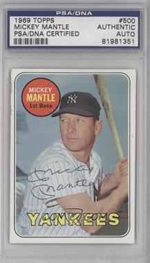 1969 Topps #500.1 - Mickey Mantle (Last Name in Yellow) [PSA/DNA Certified Auto]