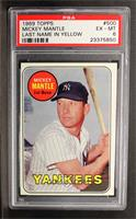 Mickey Mantle (Last Name in Yellow) [PSA 6]